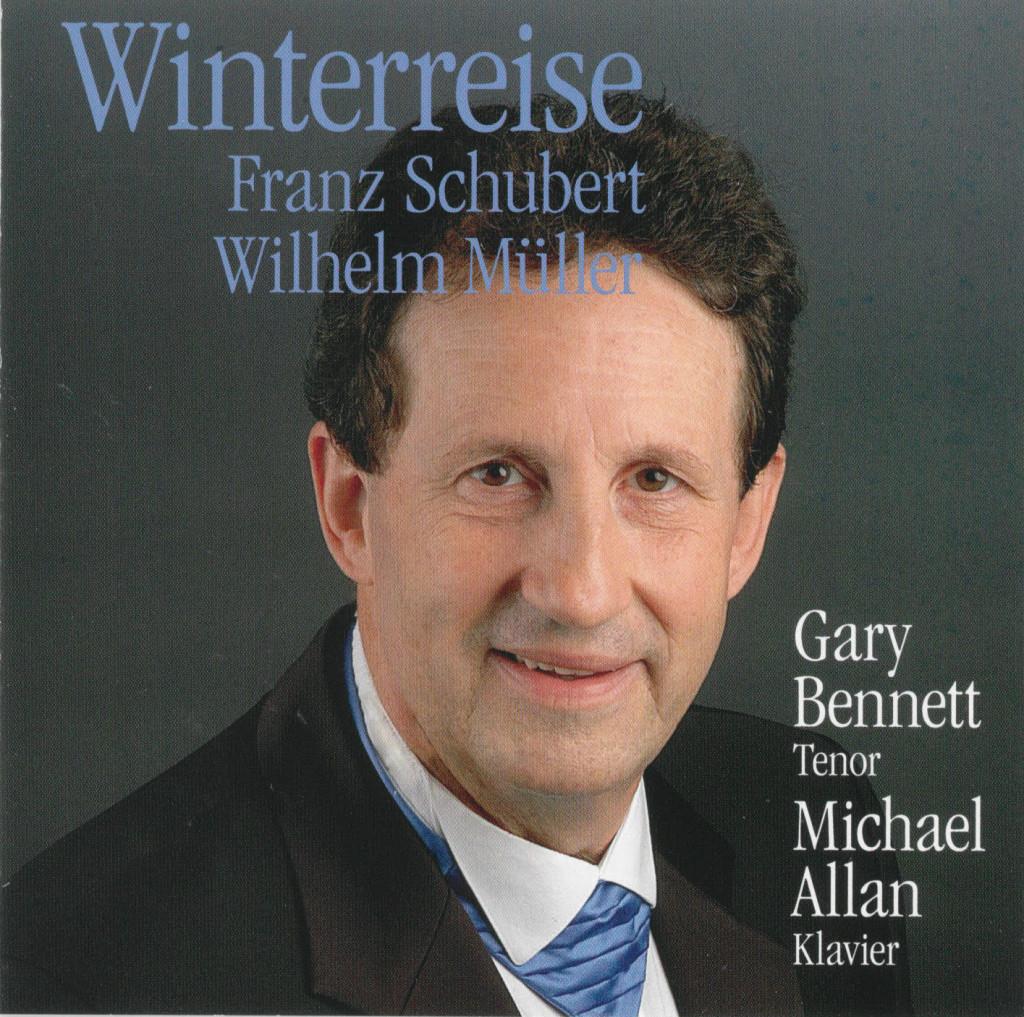 GARY BENNETT - Franz Schubert: Winterreise CD *NEW* Platin Tenors, Andre Rieu GARY BENNETT - Franz Schubert: Winterreise CD *NEW* Platin Teno. - bennett_gary_winterreise