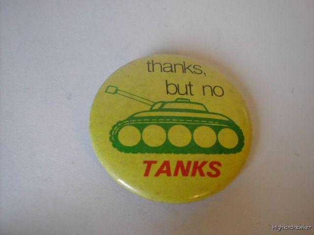Vintage Thanks But No Tanks Pinback Button Pin