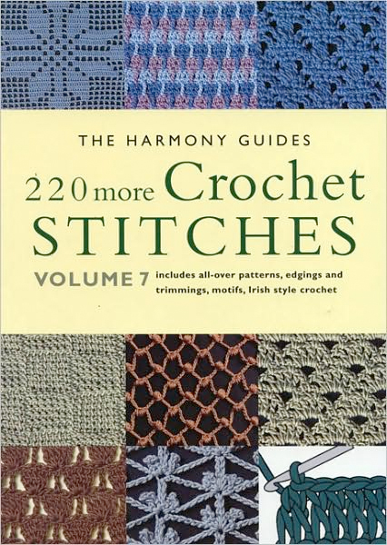 Thumbnail of 220 More Crochet Stitches: Volume 7 (The Harmony Guides)