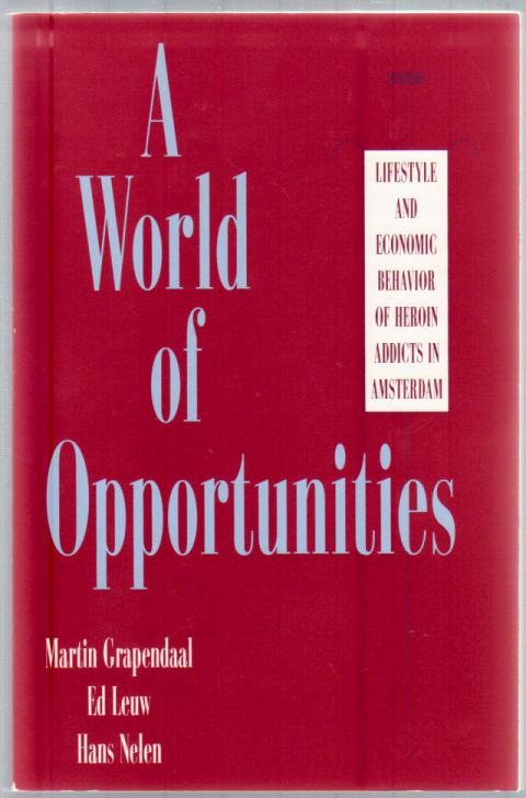 Thumbnail of A World of Opportunities: Life Style and Economic Behavior of Heroin Addicts in 