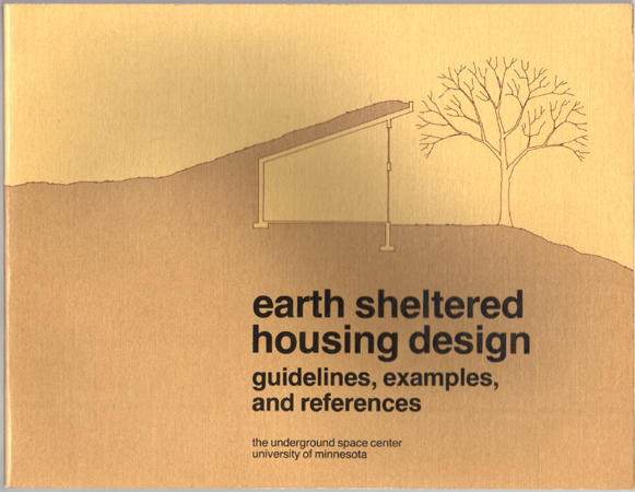 Do Yourself Earth Sheltered Homes : Earth sheltered housing design guidelines examples and