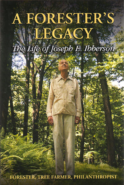 Thumbnail of A Forester's Legacy: The Life of Joseph E. Ibberson