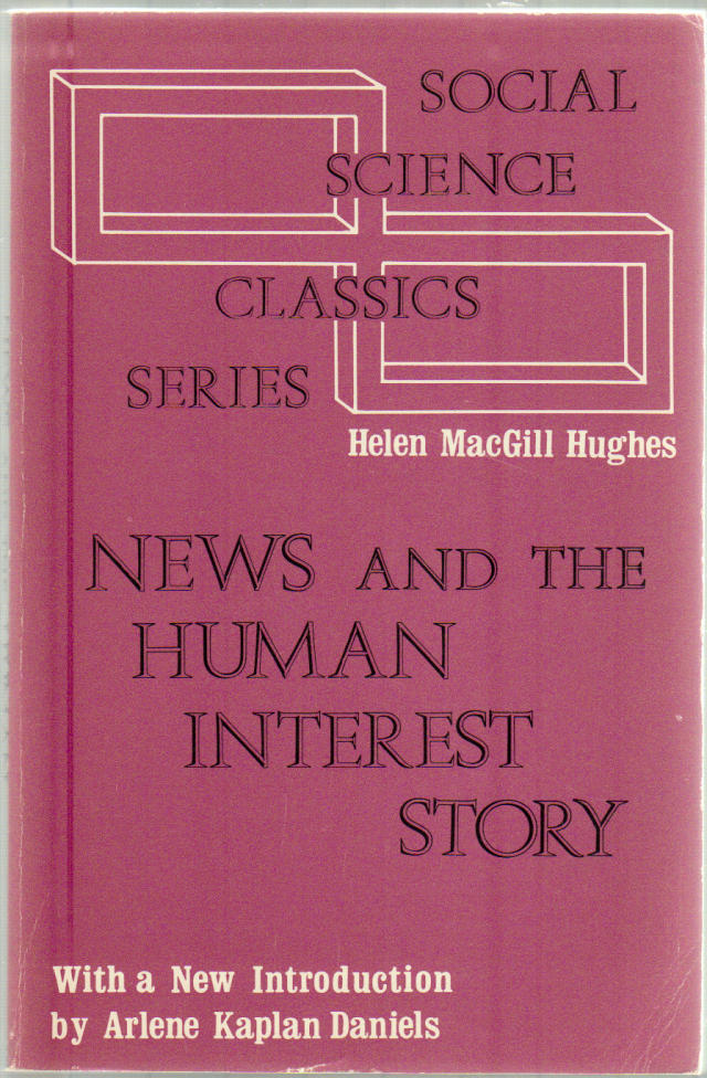 Thumbnail of News and the Human Interest Story (Social Science Classics)