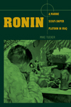 Thumbnail of Ronin: A Marine Scout/Sniper Platoon in Iraq