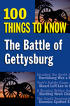 Thumbnail of The Battle of Gettysburg: 100 Things to Know (100 Things to Know Series)