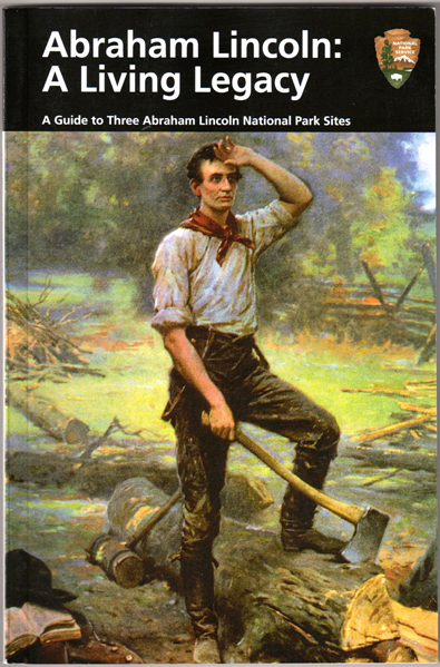Thumbnail of Abraham Lincoln: A Living Legacy: A Guide to Abraham Lincoln National Park Sites
