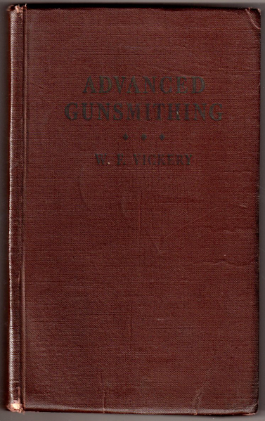 Thumbnail of Advanced Gunsmithing: A Manual of Instruction in the Manufacture, Alteration and