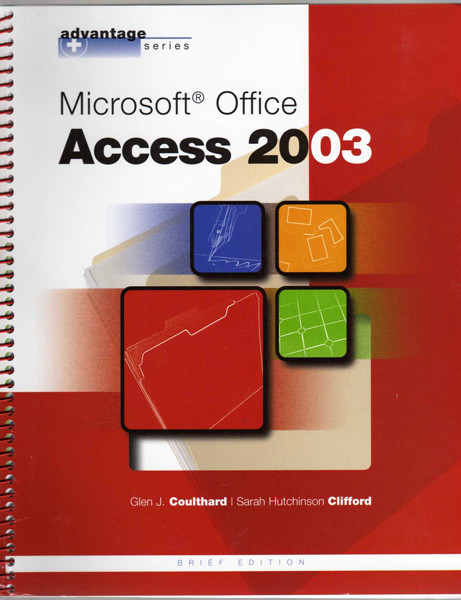 Thumbnail of Advantage Series: Microsoft Office Access 2003, Brief Edition (Advantage Series)