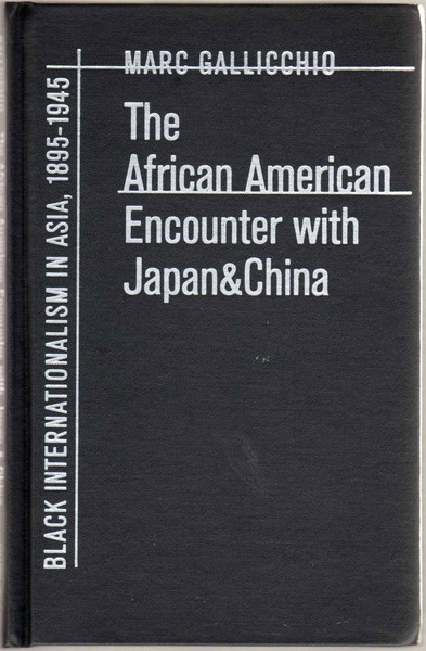 Thumbnail of The African American Encounter with Japan and China: Black Internationalism in A