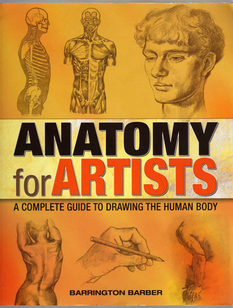 Anatomy For Artists A Complete Guide To Drawing The Human Body