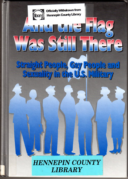 Thumbnail of And the Flag Was Still There: Straight People, Gay People, and Sexuality in the
