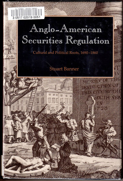 Thumbnail of Anglo-American Securities Regulation: Cultural and Political Roots, 1690-1860