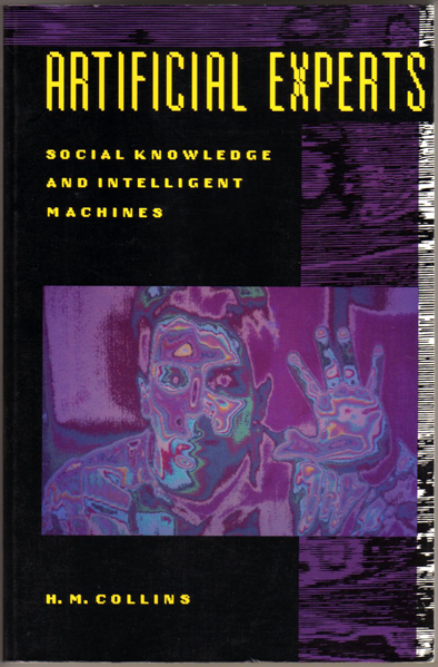 Thumbnail of Artificial Experts: Social Knowledge and Intelligent Machines (Inside Technology