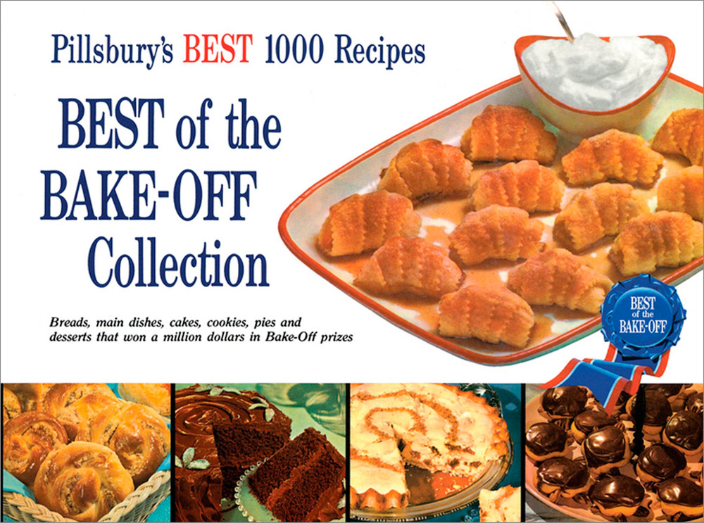 Image 0 of Best of the Bake-Off Collection: Pillsbury's Best 1000 Recipes
