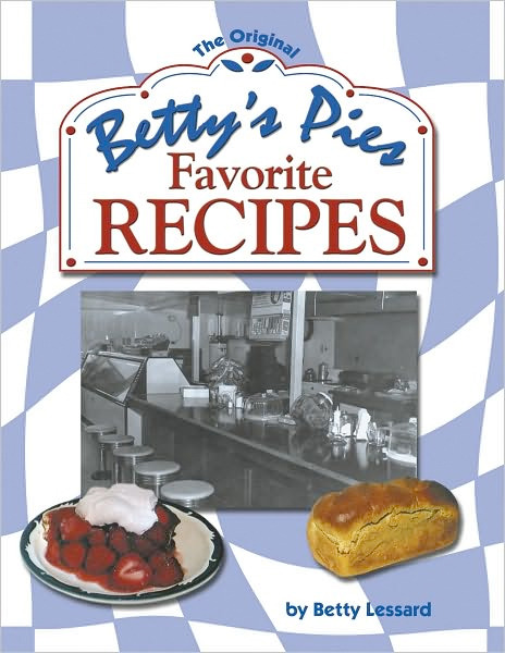 Image 0 of Betty's Pies Favorite Recipes