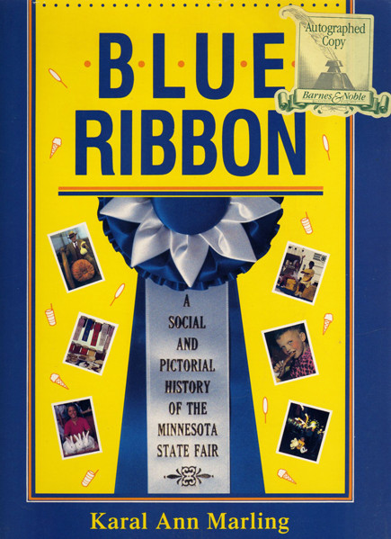 Thumbnail of Blue Ribbon: A Social And Pictorial History Of The Minnesota State Fair