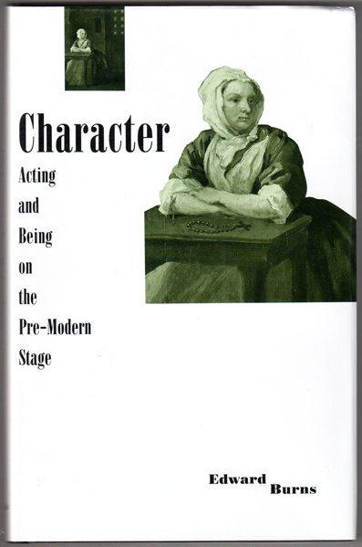 Thumbnail of Character: Acting and Being on the Pre-Modern Stage
