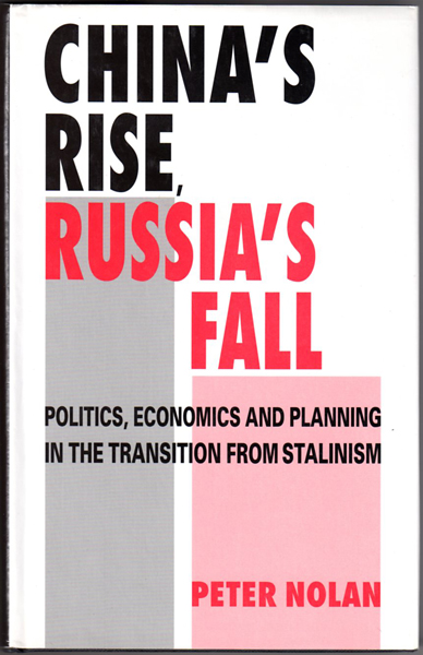 Thumbnail of China's Rise, Russia's Fall: Politics, Economics and Planning in the Transition