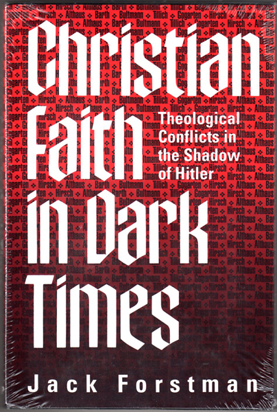 Thumbnail of Christian Faith in Dark Times: Theological Conflicts in the Shadow of Hitler