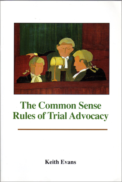 Thumbnail of The Common Sense Rules of Trial Advocacy