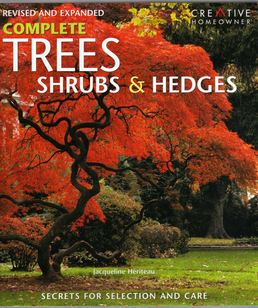 Thumbnail of Complete Trees, Shrubs & Hedges: Secrets for Selection and Care