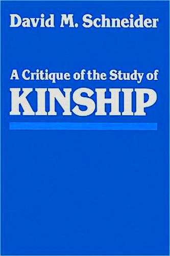 Thumbnail of A Critique of the Study of Kinship