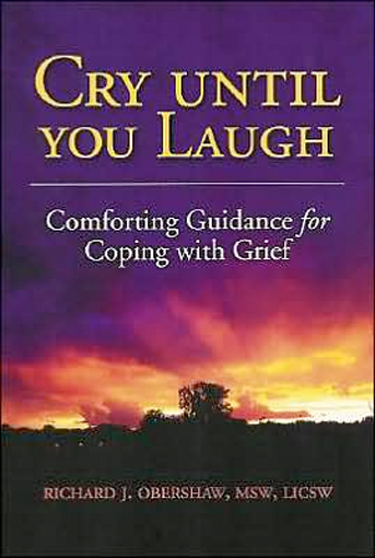 Thumbnail of Cry Until You Laugh: Comforting Guidance For Coping With Grief