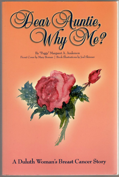 Thumbnail of Dear Auntie, Why Me? : A Duluth Woman's Breast Cancer Story