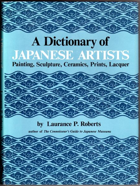 Thumbnail of A Dictionary of Japanese Artists: Painting, Sculpture, Ceramics, Prints, Lacquer
