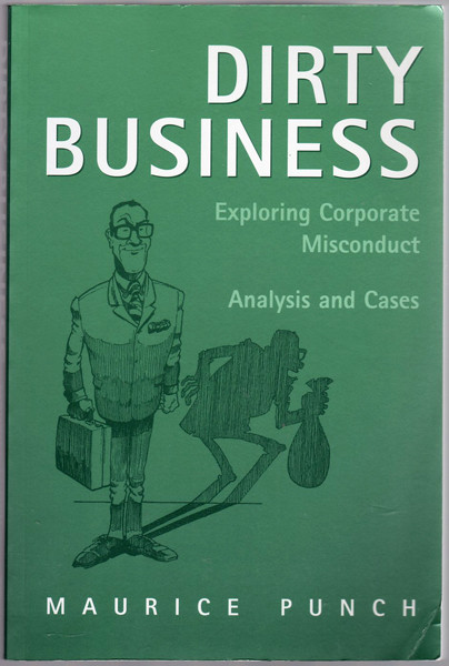 Thumbnail of Dirty Business: Exploring Corporate Misconduct: Analysis and Cases