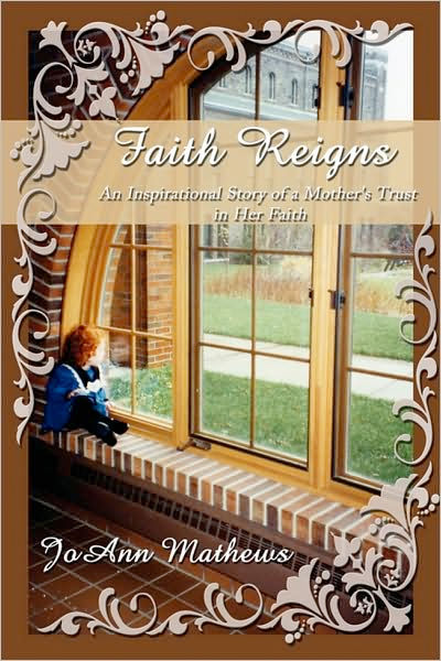 Thumbnail of Faith Reigns: An Inspirational Story of a Mother's Trust in Her Faith