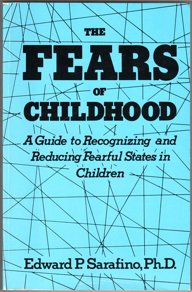 Thumbnail of Fears of Childhood: A Guide to Recognizing & Reducing Fearful States in Children