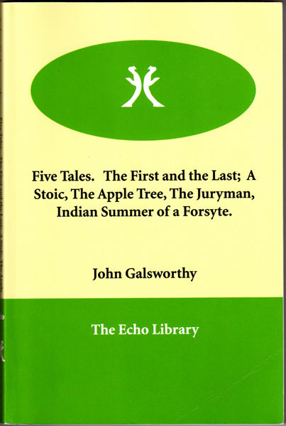 Thumbnail of Five Tales. The First and the Last;  A Stoic, The Apple Tree, The Juryman, India
