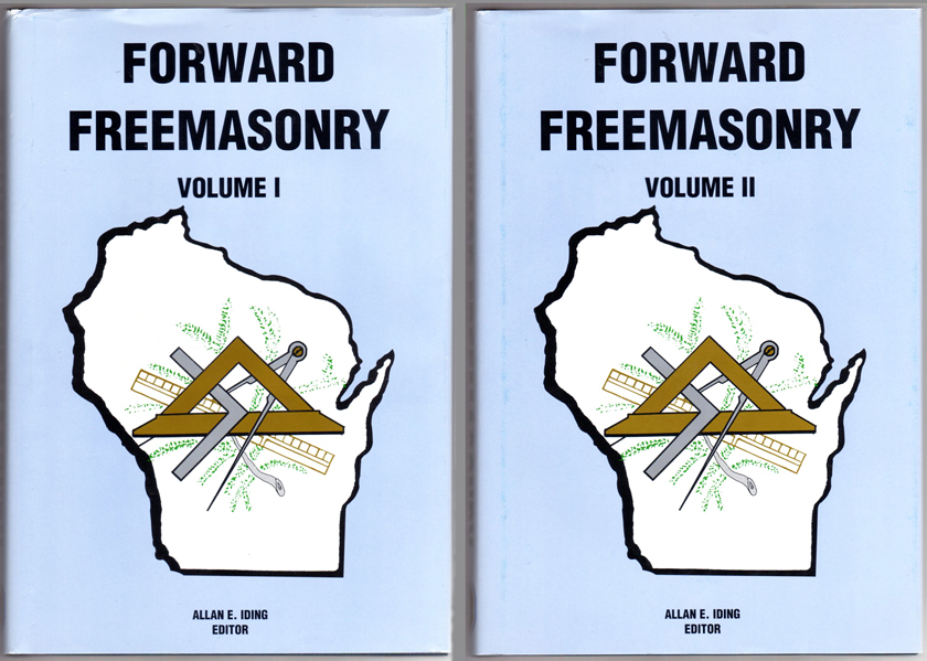 Thumbnail of FORWARD FREEMASONRY: A HISTORY OF FREEMASONRY IN WISCONSIN (2 vols)