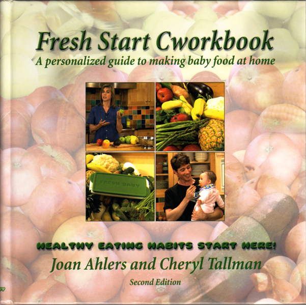 Thumbnail of Fresh Start Cworkbook: A Personalized Guide to Making Baby Food at Home, Second