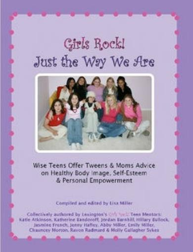 Thumbnail of Girls Rock! Just the Way We Are: Wise Teens Offer Tweens & Moms Advice on Health