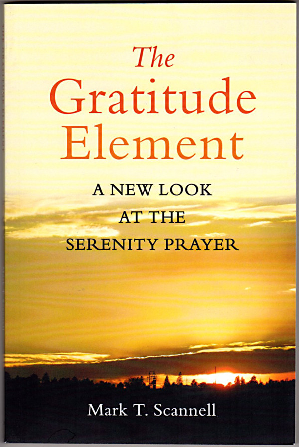 Image 0 of The Gratitude Element: A New Look at the Serenity Prayer