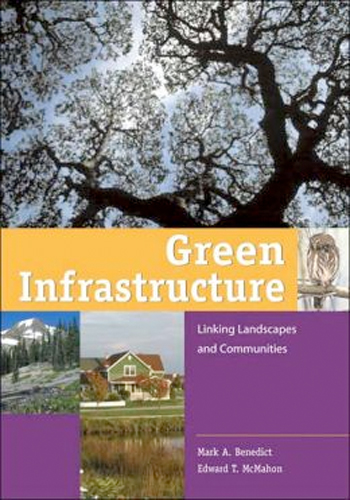 Thumbnail of Green Infrastructure: Linking Landscapes and Communities