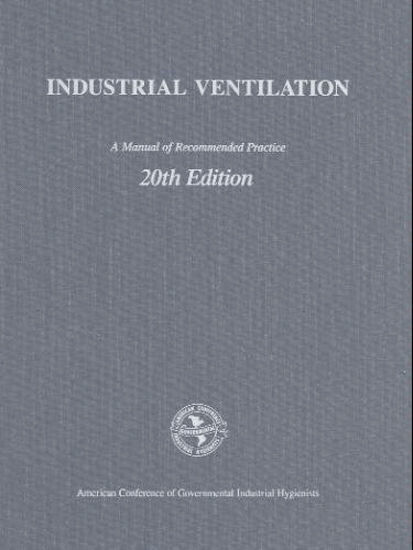 Thumbnail of Industrial Ventilation: A Manual of Recommended Practice, 1988