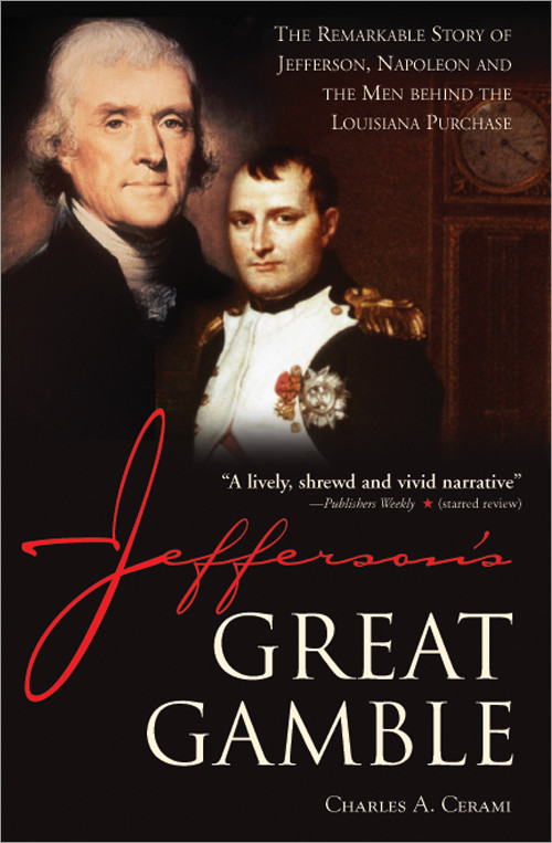 Thumbnail of Jefferson's Great Gamble: The Remarkable Story of Jefferson, Napoleon and the Me