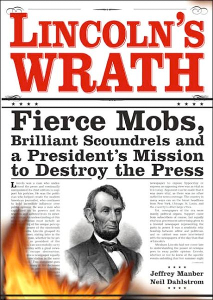 Thumbnail of Lincoln's Wrath: Fierce Mobs, Brilliant Scoundrels and a President's Mission to