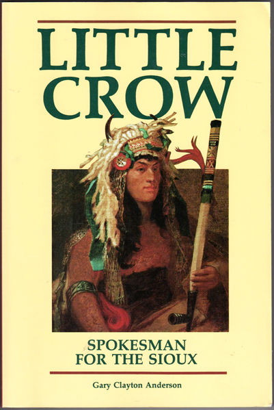 Thumbnail of Little Crow: Spokesman For The Sioux