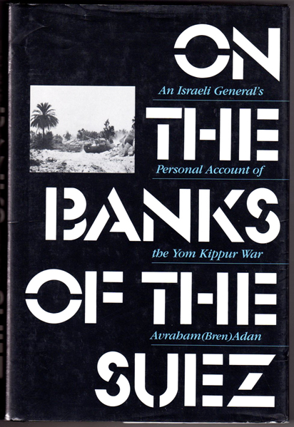 Thumbnail of On the Banks of the Suez: An Israeli General's Personal Account of the Yom Kippu