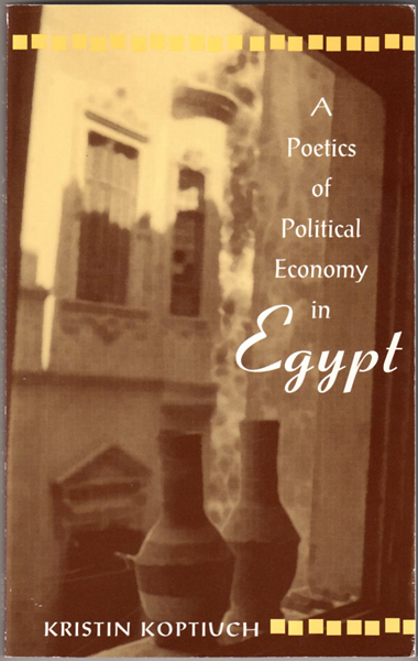 Thumbnail of A Poetics of Political Economy in Egypt