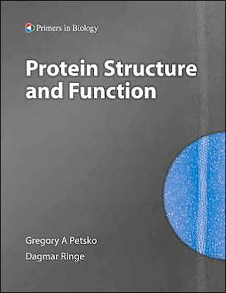 Thumbnail of Protein Stucture and Function (Primers in Biology) (PRIMER IN BIOLOGY)