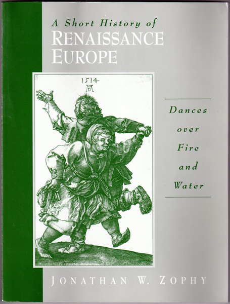 Thumbnail of A Short History of Renaissance Europe: Dances Over Fire and Water