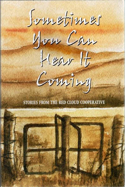 Thumbnail of Sometimes You Can Hear It Coming: Stories From the Red Cloud Cooperative