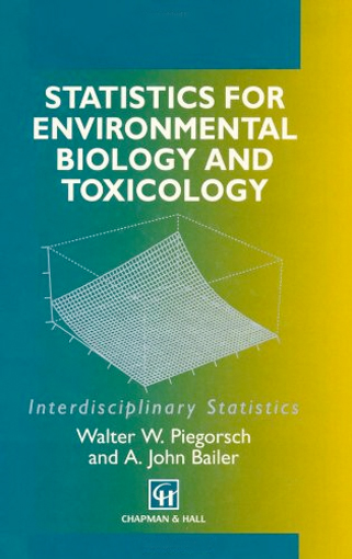 Thumbnail of Statistics for Environmental Biology and Toxicology (Chapman & Hall/CRC Interdis