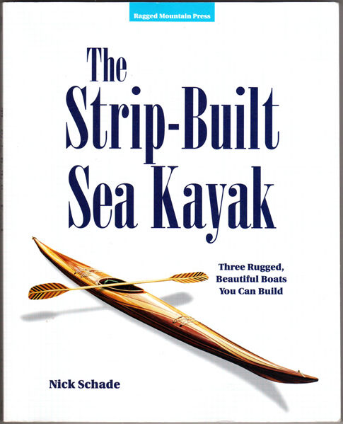 Thumbnail of The Strip-Built Sea Kayak: Three Rugged, Beautiful Boats You Can Build