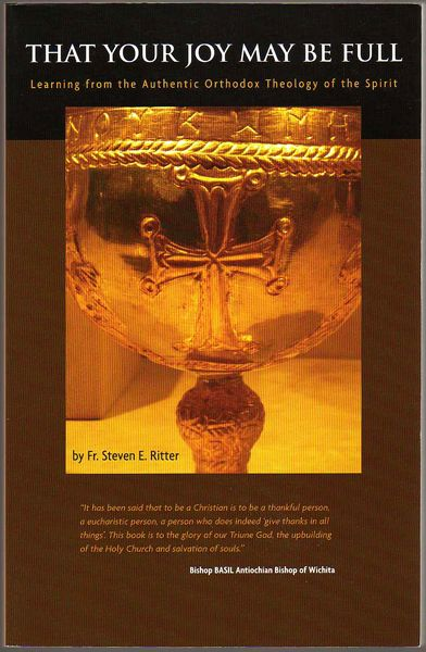 Thumbnail of That Your Joy May Be Full: Learning from the Authentic Orthodox Theology of the